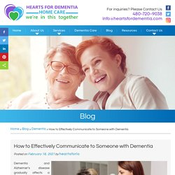 How to Effectively Communicate to Someone with Dementia
