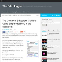 The Complete Educator's Guide to Using Skype effectively in the classroom