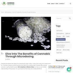 Microdose effectively Through 420 Evaluations Moreno Valley - Moreno valley MD
