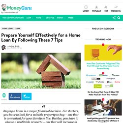 Prepare Yourself Effectively for a Home Loan By Following These 7 Tips - MoneyGuru Blog