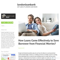 How Loans Come Effectively to Save Borrower from Financial Worries? – londonloanbank