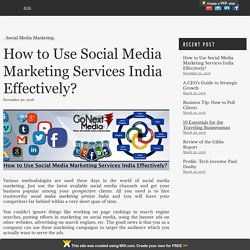 How to Use Social Media Marketing Services India Effectively?