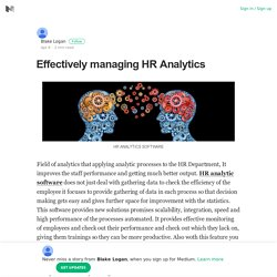 Effectively managing HR Analytics – Blake Logan – Medium