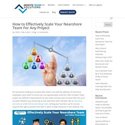 How to Effectively Scale Your Nearshore Team For Any Project - Remote Team Solutions