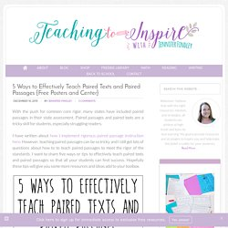 5 Ways to Effectively Teach Paired Texts and Paired Passages {Free Posters and Center} - Teaching to Inspire with Jennifer Findley