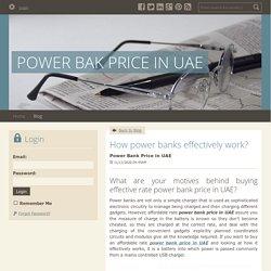 How power banks effectively work? - POWER BAK PRICE IN UAE : powered by Doodlekit