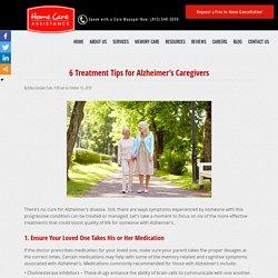 6 Treatment Tips for Alzheimer's Caregivers