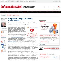 Bing Beats Google On Search Effectiveness -- InformationWeekBing Beats Google On Search Effectiveness - windows Blog