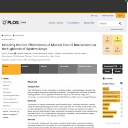 PLOS 07/10/14 Modeling the Cost Effectiveness of Malaria Control Interventions in the Highlands of Western Kenya