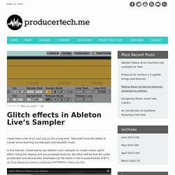 Glitch effects in Ableton Live's Sampler - producertech.me