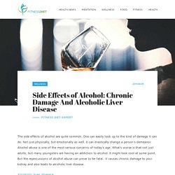 Side Effects of Alcohol: Chronic Damage And Alcoholic Liver Disease