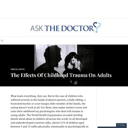 The Effects Of Childhood Trauma On Adults