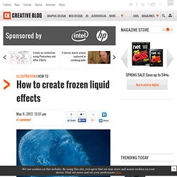 Create Frozen Liquid Effects