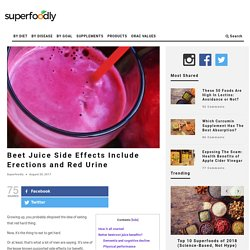 Beet Juice Side Effects Include Erections and Red Urine