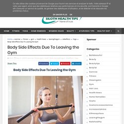 Body Side Effects Due To Leaving the Gym - Siloth Health Tips