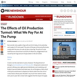 The Effects of Oil Production Turmoil: What We Pay For At The Pump | The Rundown News Blog | PBS NewsHour