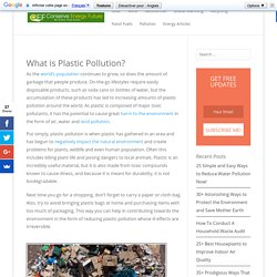 Causes, Effects and Solutions of Plastic Pollution