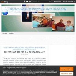 Effects of Stress on Performance - biofeedbackinternational.over-blog.com