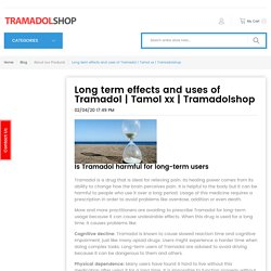 Long term effects and uses of Tramadol