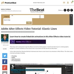 Adobe After Effects Video Tutorial: Elastic Lines - The Beat: A Blog by PremiumBeat