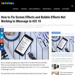 How to Fix Screen Effects and Bubble Effects Not Working in iMessage in iOS 10