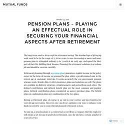 Pension plans – Playing an effectual role in securing your financial aspects after retirement – Mutual Funds