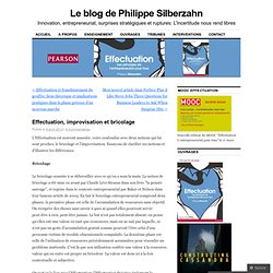 Effectuation, improvisation et bricolage