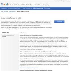 Mesurer et effectuer le suivi – RéseauDisplay – Google Solutions publicitaires