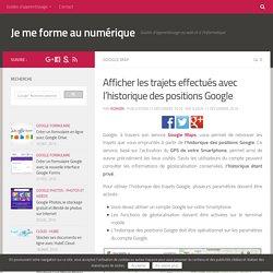 Tutoriel : afficher des trajets effectués avec l'historique des positions Google