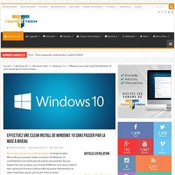 Effectuez une clean install de Windows 10 sans passer par la mise à niveau