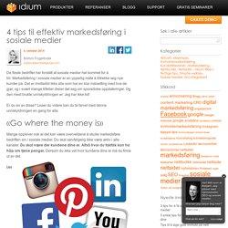 4 tips til effektiv markedsføring i sosiale medier « Idium
