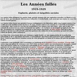 Années folles, expression utilisée pour désigner, en France en particulier, les années vingt, période marquée par une aspiration nouvelle à la liberté et à la joie de vivre, par une grande effervescence culturelle et intellectuelle, mais aussi par une re