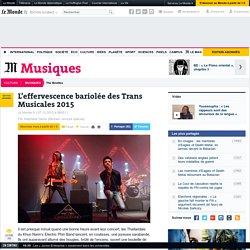 L'effervescence bariolée des Trans Musicales 2015
