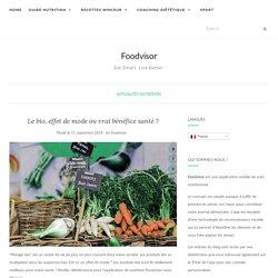 Le bio, effet de mode ou vrai bénéfice santé ? - Foodvisor