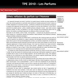 Effets néfastes du parfum sur l'Homme - TPE 2010 - Les Parfums