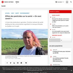 RADIO CANADA 29/08/19 Effets des pesticides sur la santé : « On veut savoir! »