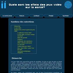 ETIC 2012 - Quels sont les effets des jeux vidéo sur la santé? - Syntyèse des entretiens