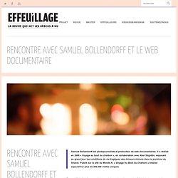 Rencontre avec Samuel Bollendorff et le web documentaire