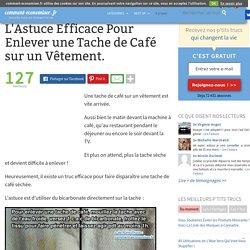 L'Astuce Efficace Pour Enlever une Tache de Café sur un Vêtement.