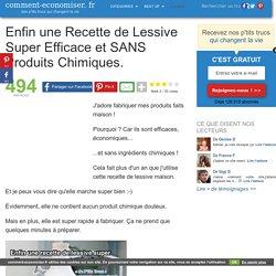Enfin une Recette de Lessive Super Efficace et SANS Produits Chimiques.