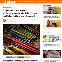 Comment se servir efficacement de l'écriture collaborative en classe ?