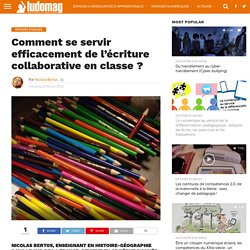 Comment se servir efficacement de l'écriture collaborative en classe ? – Ludovia Magazine