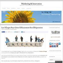 Les 3 étapes pour gérer efficacement son eRéputation « Marketing