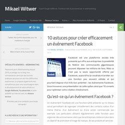 10 astuces pour créer efficacement un événement Facebook - Mikael Witwer