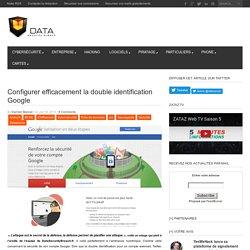 Configurer efficacement la double identification Google - Data Security BreachData Security Breach