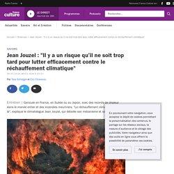 """Jean Jouzel : """"Il y a un risque qu'il ne soit trop tard pour lutter efficacement contre le réchauffement climatique"""""""