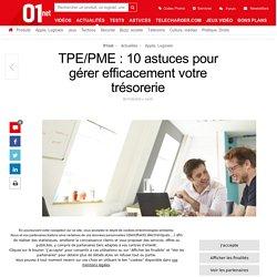 TPE/PME : 10 astuces pour gérer efficacement votre trésorerie