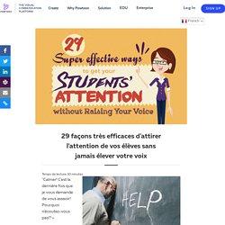 29 moyens efficaces d'attirer l'attention des étudiants