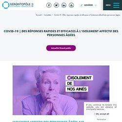 Covid-19, des réponses rapides et efficaces à l'isolement affectif des personnes âgées / Gérontopôle Pays de la Loire, mars 2020