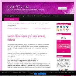 5 outils efficaces pour gérer votre planning éditorial !
